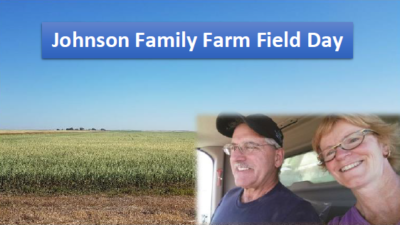 Johnson Family Farm Field Day, Cantuar, SK – 3rd August 2017