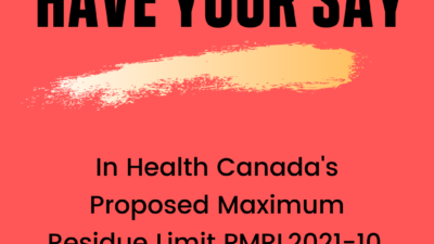 ACT NOW: Health Canada Wants to Increase the amount of Glyphosate Permitted in Canadian Food.